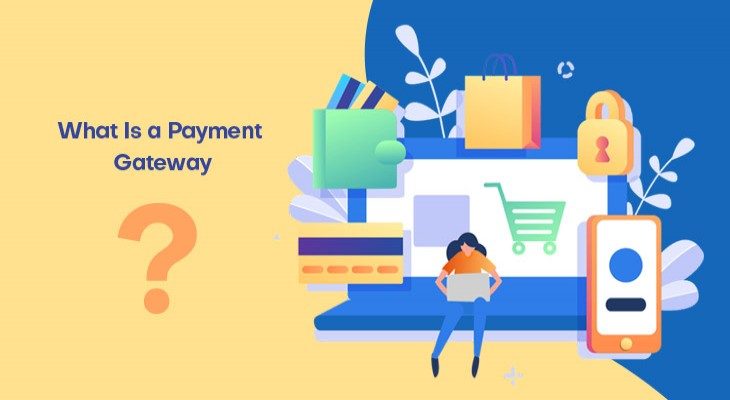What Is a Payment Gateway and How It Works?